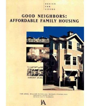 Good Neighbors: Affordable Family Housing (Design For Living)