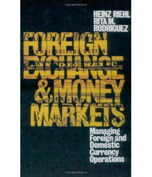 foreign exchange and money market: managing foreign and domestic currency operations