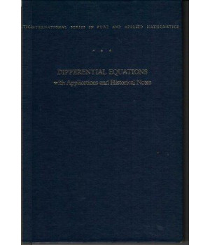 Differential Equations with Applications and Historical Notes (International series in pure and applied mathematics)
