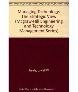 managing technology: the strategic view (mcgraw-hill engineering and technology management series)