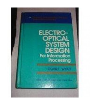Electro-Optical System Design: For Information Processing (Optical and Electro-Optical Engineering Series)