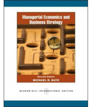 Managerial Economics and Business Strategy, 7th Edition