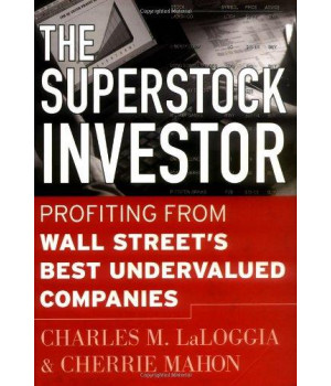 The Superstock Investor: Profiting from Wall Street\'s Best Undervalued Companies