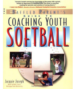 Coaching Youth Softball:  A Baffled Parent\'s Guide