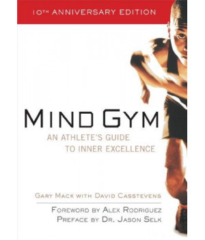Mind Gym : An Athlete\'s Guide to Inner Excellence