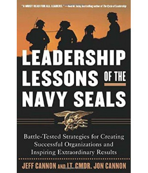 Leadership Lessons of the U.S. Navy SEALS  : Battle-Tested Strategies for Creating Successful Organizations and Inspiring Extraordinary Results
