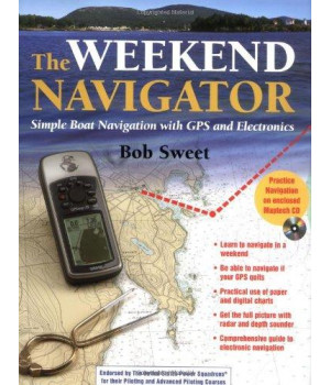 The Weekend Navigator: Simple Boat Navigation With GPS and Electronics