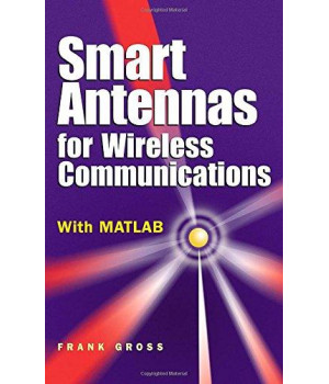 Smart Antennas for Wireless Communications: With MATLAB (Professional Engineering)