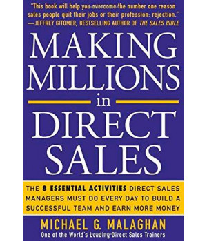 Making Millions in Direct Sales: The 8 Essential Activities Direct Sales Managers Must Do Every Day to Build a Successful Team and Earn More Money