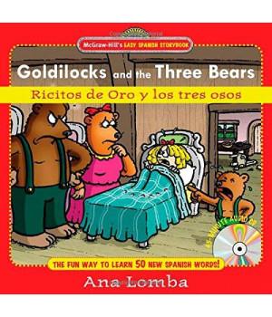 Easy Spanish Storybook:  Goldilocks and the Three Bears (Book + Audio CD): Ricitos de Oro y los Tres Osos (McGraw-Hill\'s Easy Spanish Storybook)