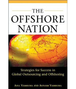 The Offshore Nation: Strategies for Success in Global Outsourcing and Offshoring