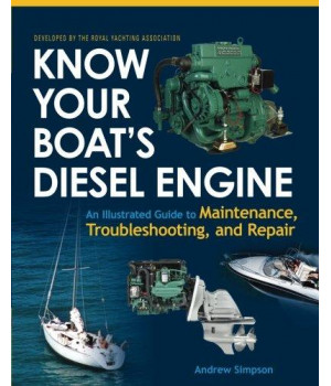 Know Your Boat\'s Diesel Engine: An Illustrated Guide to Maintenance, Troubleshooting, and Repair