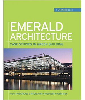 Emerald Architecture: Case Studies in Green Building (GreenSource) (GreenSource Books)