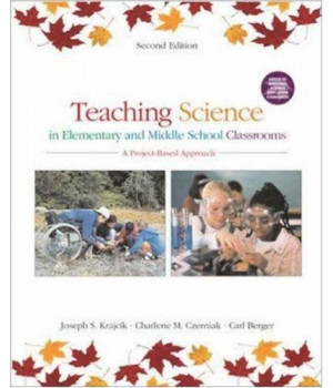 Teaching Science in Elementary and Middle School Classrooms:  A Project-Based Approach