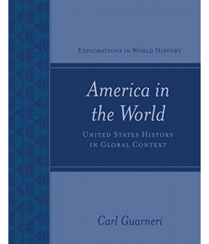 America in the World: United States History in Global Context (Explorations in World History)