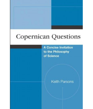 Copernican Questions: A Concise Invitation to the Philosophy of Science