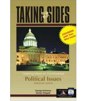 taking sides: clashing views on controversial political issues, 13th edition (rev. ed.)