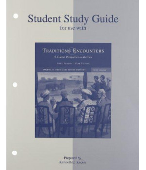 Traditions and Encounters: Global Perspective on the Past: from 1500 to the Present. Volume 2 - Student Study Guide