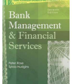Bank Management & Financial Services (McGraw-Hill/Irwin Series in Finance, Insurance and Real Estate)