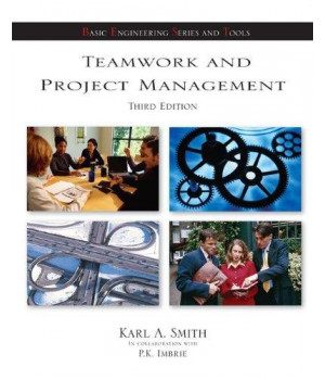 Teamwork and Project Management (McGraw-Hill\'s Best: Basic Engineering Series and Tools)