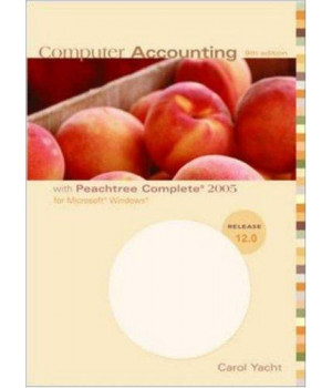 Computer Accounting With Peachtree Complete 2005 for Microsoft Windows: Release 12.0