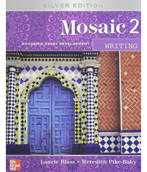 Mosaic 2 Writing, Silver Edition: Academic Essay Development, Student Edition
