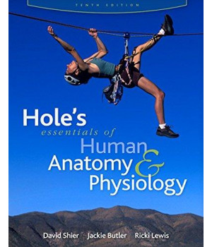 Hole\'s Essentials of Human Anatomy & Physiology (Reinforced NASTA Binding for Secondary Market) (AP HOLE\'S ESSENTIALS OF HUMAN ANATOMY & PHYSIOLOGY)