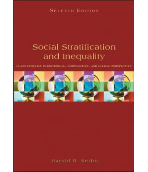 Social Stratification and Inequality: Class Conflict in Historical, Comparative & Global Perspective