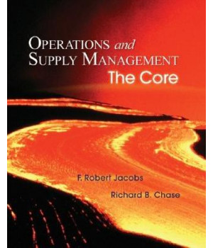 Operations and Supply Management: The Core