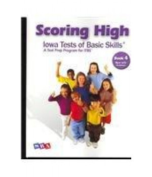 Scoring Higher Iowa Tests of Basic Skills Book 4: A Test Prep Program for Itbs, Now With Science