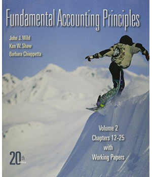 Fundamental Accounting Principles Volume 2 (CH 12-25) softcover with Working Papers