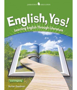 English Yes! Level 3: Beginning Student Text: Learning English Through Literature (JT: ENGLISH YES!)