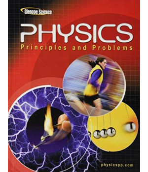 Glencoe Physics: Principles & Problems, Student Edition (PHYSICS:PRINC AND PROBLEMS)