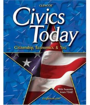 Civics Today; Citizenship, Economics, and You, Student Edition (CIVICS TODAY: CITZSHP ECON YOU)
