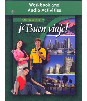 ¡Buen viaje! Level 2, Workbook and Audio Activities Student Edition (GLENCOE SPANISH)