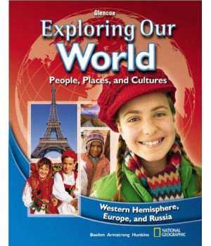 Exploring Our World: Western Hemisphere, Europe, and Russia, Europe and Russia, Student Edition (THE WORLD & ITS PEOPLE EASTERN)