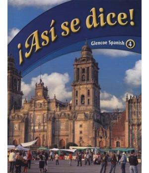 Asi Se Dice! (Glencoe Spanish, No. 4)  (Spanish Edition)