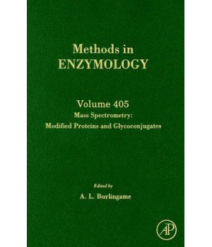 Methods in Enzymology, Volume 405: Mass Spectrometry: Modified Proteins and Glycoconjugates