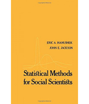 Statistical Methods for Social Scientists (Quantitative Studies in Social Relations)