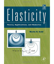 Elasticity, Second Edition: Theory, Applications, and Numerics