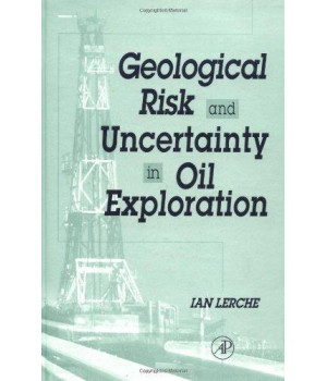Geological Risk and Uncertainty in Oil Exploration: Uncertainty, Risk and Strategy