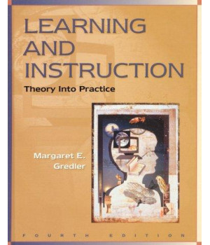 Learning and Instruction: Theory into Practice (4th Edition)