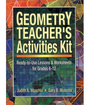 Geometry Teacher\'s Activities Kit: Ready-to-Use Lessons & Worksheets For Grades 6-12