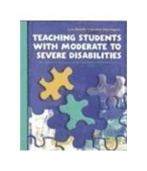 Teaching Students with Moderate to Severe Disabilities: An Applied Approach for Inclusive Environments