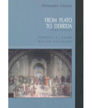 Philosophic Classics: From Plato to Derrida (3rd Edition)