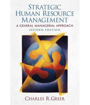 Strategic Human Resource Management: A General Managerial Approach (2nd Edition)
