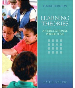 Learning Theories: An Educational Perspective (4th Edition)