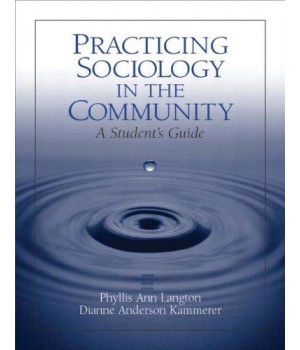 Practicing Sociology in the Community: A Student\'s Guide