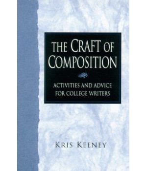 Craft of Composition: The Activities and Advice for College Writers