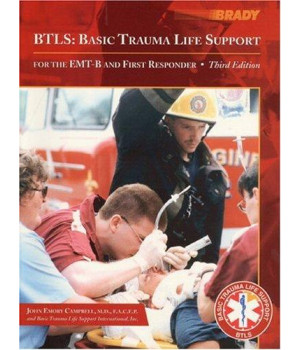 BTLS: Basic Trauma Life Support for the EMT-B and First Responder (3rd Edition)
